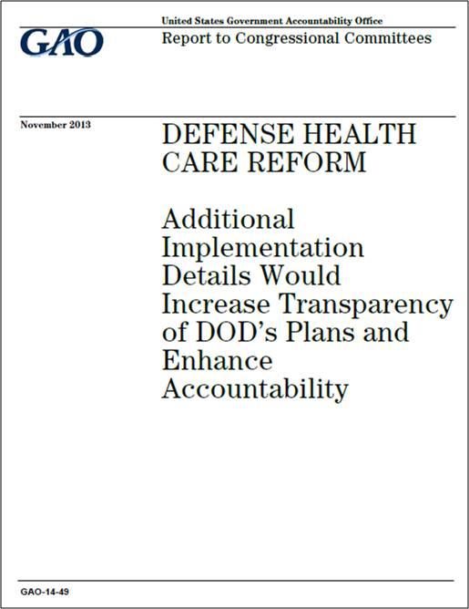 DEFENSE HEALTH CARE REFORM - DHA Reports to Congress - GAO November 2013