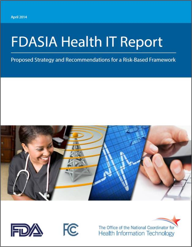 FDASIA Health IT Report - Proposed Strategy and Recommendations for a Risk-Based Framework - ONC HIT